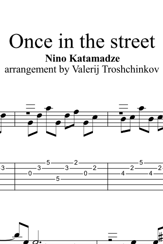"Once in the street"" - Nino Katamadze. Notes and tabs"