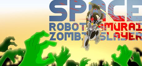 Space Robot Samurai Zombie Slayer(Region Free)Steam Key