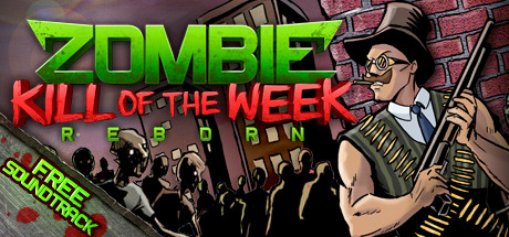 Zombie Kill of the Week - Reborn (RU+CIS) Steam Gift