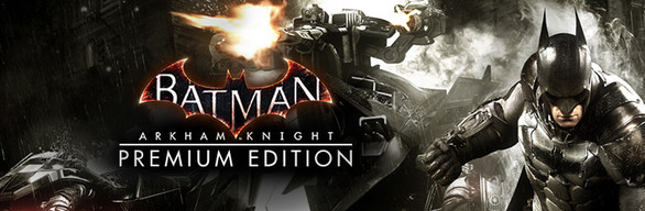 Batman: Arkham Knight Premium Edition (RU) Steam Gift