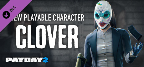 PAYDAY 2: Clover Character Pack (Россия+СНГ) Steam Gift