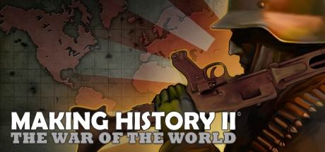 Making History II: The War of the World (ROW Steam Key)