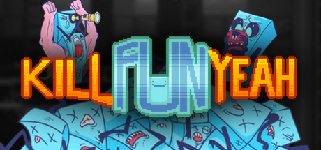 Kill Fun Yeah (Region Free) Steam Key