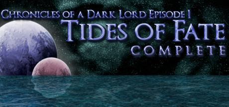 Chronicles of a Dark Lord:Episode 1 Tides Fate Complete