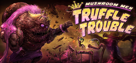 Mushroom Men: Truffle Trouble (Region Free) Steam Key