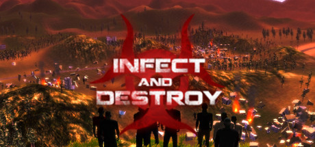 Infect and Destroy (Region Free) Steam Key