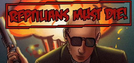 Reptilians Must Die! [Steam Gift/RU+CIS] 2019