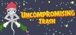 Uncompromising Trash [Steam Gift/RU+CIS]
