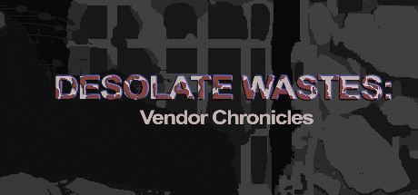 Desolate Wastes: Vendor Chronicles (Steam KEY/Free/ROW)