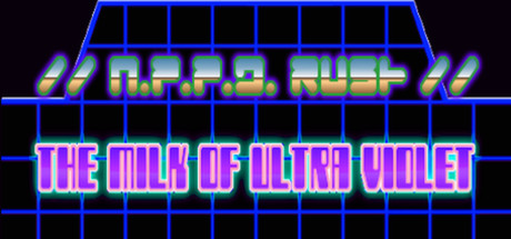 N.P.P.D. RUSH - The milk of Ultraviolet (Steam Key,ROW)