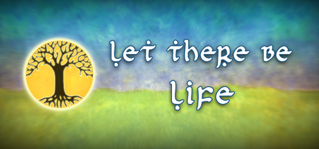 Let There Be Life (Steam Key, Region Free)