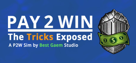 Pay2Win: The Tricks Exposed (Steam Key, Region Free)