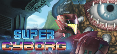 Super Cyborg (Steam Key, GLOBAL)