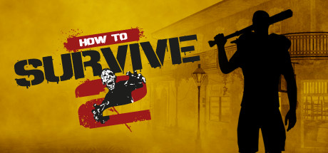 How to Survive 2 (Steam, RU+CIS)