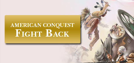 American Conquest: Fight Back (Steam Key, Region Free)