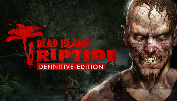 Dead Island: Riptide Definitive Edition  — STEAM GIFT