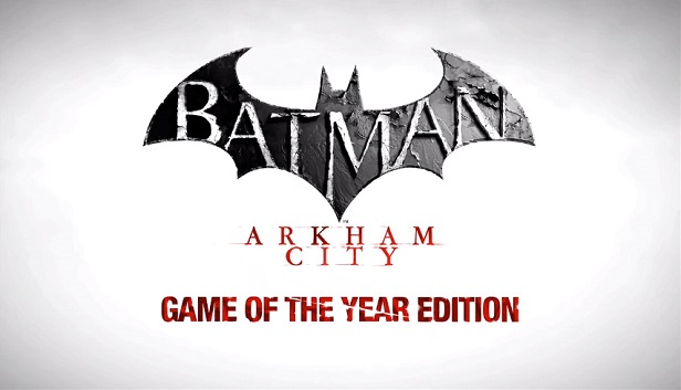 Batman: Arkham City - GOTY (Steam / Region Free)