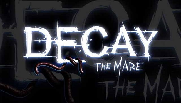 Decay: The Mare (Steam / Region Free)