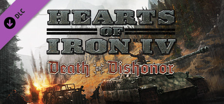DLC Hearts of Iron IV: Death or Dishonor (Steam Key) RU