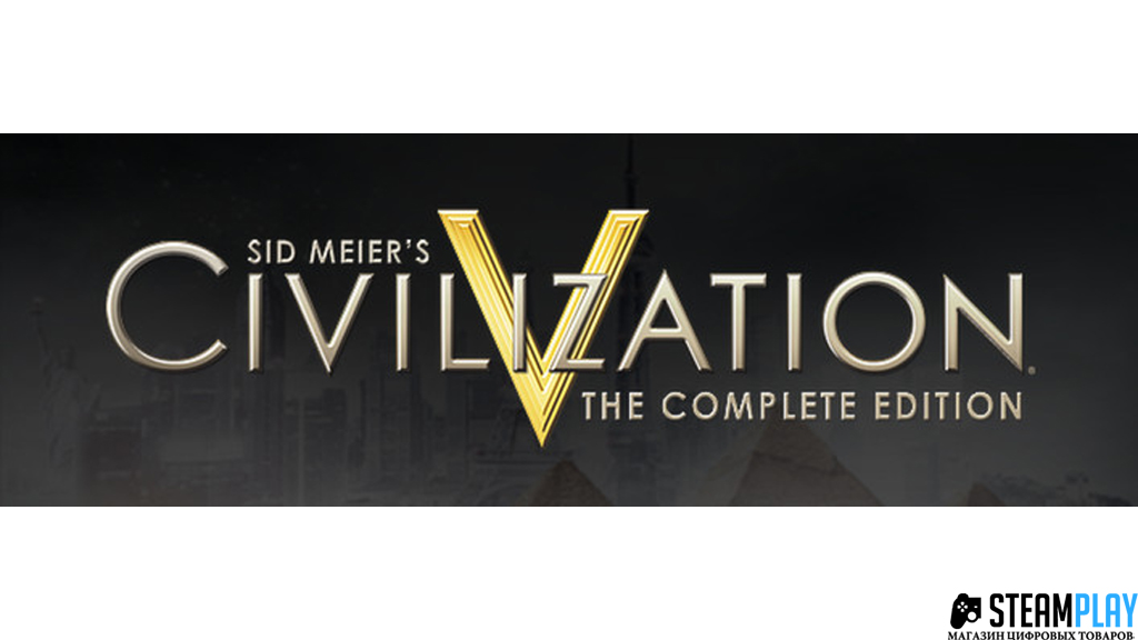 Civilization 5: Complete Edition (Steam Gift | RU +CIS)