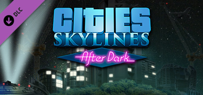 CITIES SKYLINES — DLC AFTER DARK (Steam Key/Ru/CIS)