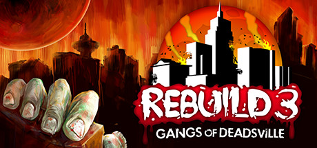 Rebuild 3: Gangs of deadsville (Steam/Region Free)