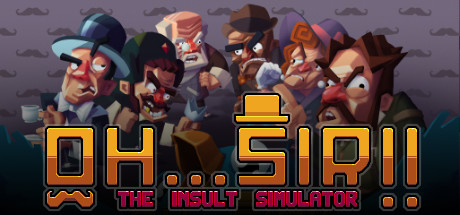 Oh...Sir!! The Insult Simulator (Steam, RU) + Подарок