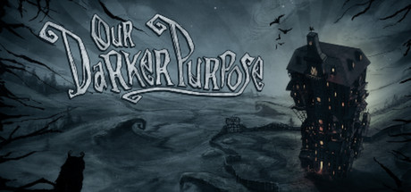 Our Darker Purpose (Steam, RU region) + Gift