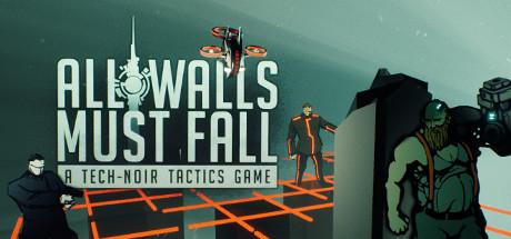 All Walls Must Fall A Tech-Noir Tactics Game (Steam RU) 2019