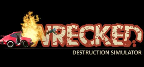 Wrecked Destruction Simulator (Steam RU)✅ 2019