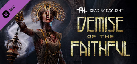 Dead by Daylight Demise of the Faithful chapter Steam 2019