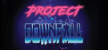 Project Downfall (Steam RU)✅ 2019