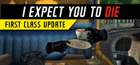 I Expect You To Die (Steam RU)&#9989 2019