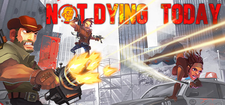 Not Dying Today (Steam RU)✅ 2019