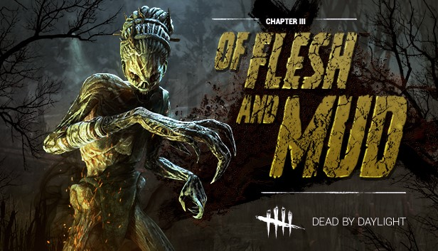 Dead by Daylight - Of Flesh and Mud Chapter (Steam|RU)