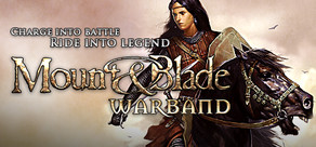 Mount & Blade: Warband (Steam Gift, Region Free)