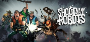 Shoot Many Robots (Steam Gift, Region Free)