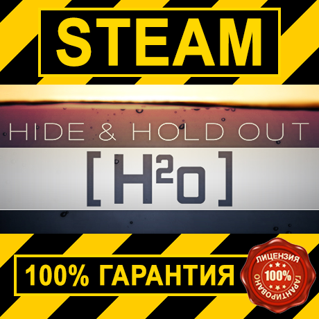 Hide & Hold Out - H2o (STEAM GIFT | RU+CIS)