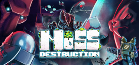 Moss Destruction (Steam Key/Region Free)