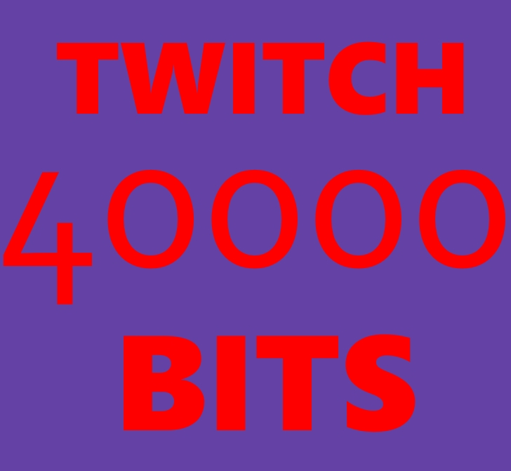 40000 Bits to Your Twitch Channel