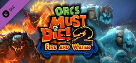 Orcs Must Die! 2 - Fire and Water Booster Pack SteamKey