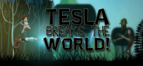 Tesla Breaks the World! (steam link/region free) +БОНУС
