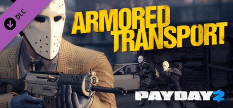 PAYDAY 2: Armored Transport (DLC) STEAM GIFT / RU/CIS