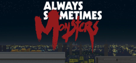 Always Sometimes Monsters (STEAM KEY / ROW)