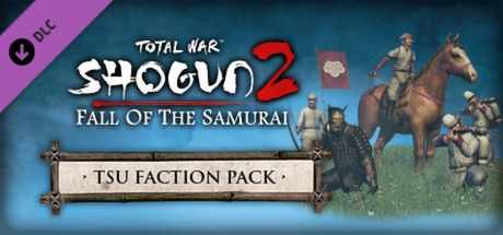 Total War: SHOGUN 2 Fall of the Samurai - The Tsu FP