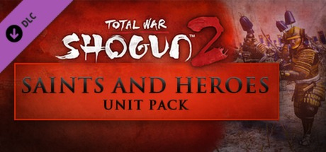 Total War: SHOGUN 2 Saints and Heroes Unit Pack (STEAM)