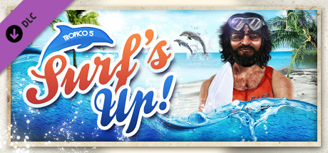 Tropico 5 - Surfs Up! (DLC) STEAM GIFT / RU/CIS