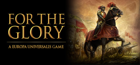 For The Glory: A Europa Universalis Game (STEAM/RU/CIS)