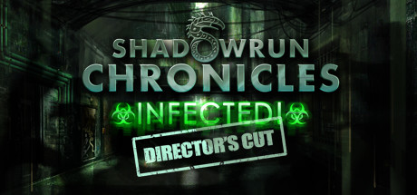 Shadowrun Chronicles: INFECTED Director´s Cut (STEAM)
