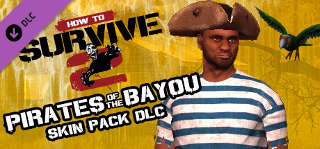 How to Survive 2 - Pirates of the Bayou Skin Pack (DLC)